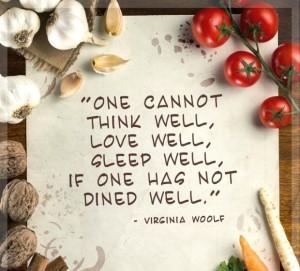 Virginia Woolfe saying dine well